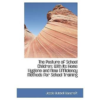 Holdning av skolebarn hjem Hygiene og nye effektivitet metoder for skolen trening av Bancroft & Jessie Hubbell