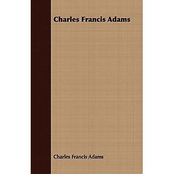 Charles Francis Adams por Adams y Charles Francis
