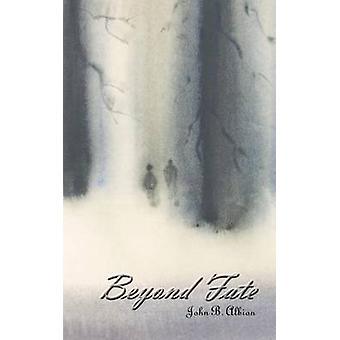 Beyond Fate by Albion & John B.