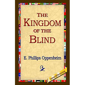 The Kingdom of the Blind by Oppenheim & E. Phillips