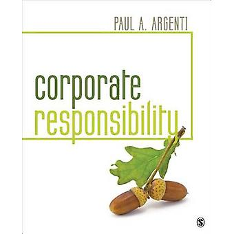 Corporate Responsibility by Argenti & Paul A.