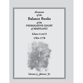 Abstracts of the Balance Books of the Prerogative Court of Maryland Libers 4  5 17631770 by Skinner & Vernon L. & Jr.