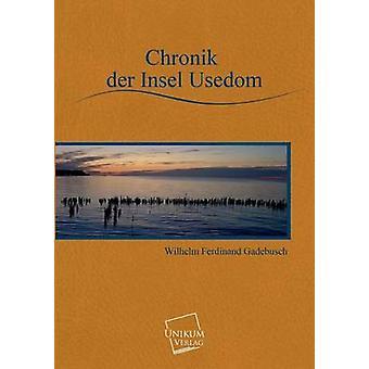 Chronik der Insel Usedom by Gadebusch & Wilhelm Ferdinand