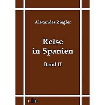 Reise in Spanien by Ziegler & Alexander