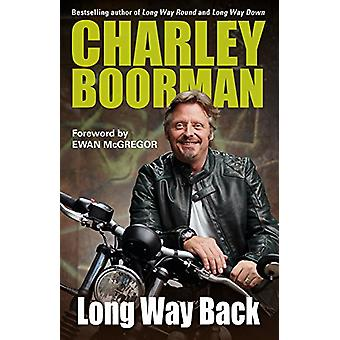 Long Way Back by Charley Boorman - 9780749579258 Book