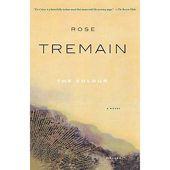 The Colour by Rose Tremain - 9780312423100 Book