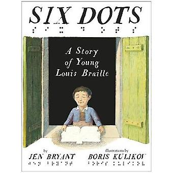 Six Dots - A Story of Young Louis Braille by Jennifer Bryant - Boris K