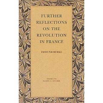 Further Reflections on the Revolution in France by Edmund Burke - Dan