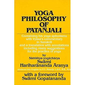 Yoga Philosophy of Patanjali - Containing His Yoga Aphorisms with Vyas
