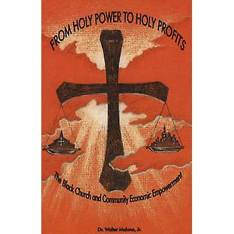 From Holy Power to Holy Profits - The Black Church and Community Econo
