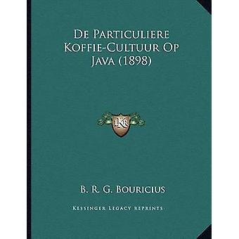 de Particuliere Koffie-Cultuur Op Java (1898) by B R G Bouricius - 97