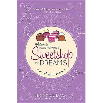 Sweetshop of Dreams - A Novel with Recipes by Jenny Colgan - 978140228