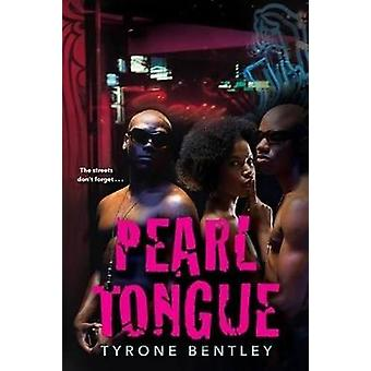 Pearl Tongue - The Dallas Diamonds Series #1 by Tyrone Bentley - 97814