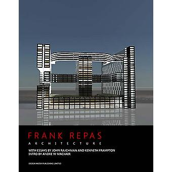 Frank Repas Architecture by John Rajchman - 9789881296917 Book