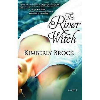 The River Witch by Brock & Kimberly