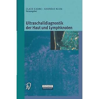 Ultraschalldiagnostik Der Haut Und Lymphknoten by Garbe & Klaus