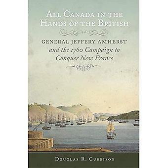Todo Canadá en manos de los británicos: el general Jeffrey Amherst y la campaña de 1760 para conquistar Nueva Francia (Campañas...