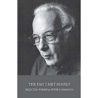 The Day I Met Myself by Peter Gammond - 9781782819844 Book
