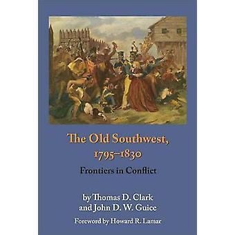 Den gamle sydvest 17951830 grænser i konflikt af Clark & Thomas Dionysius