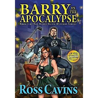 Barry vs The Apocalypse by Cavins & Ross