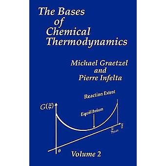 The Bases of Chemical Thermodynamics Vol 2 by Graetzel & Michael