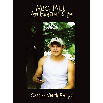 Michael An Endtime Sign by Phillips & Carolyn Smith