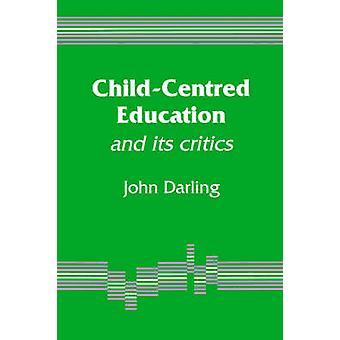 Barncentrerad utbildning och dess kritiker av Darling & John