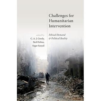 Challenges for Humanitarian Intervention by C.A.J. Coady