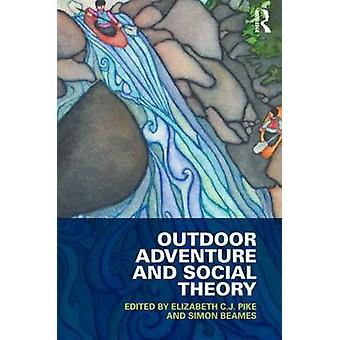 Outdoor Adventure and Social Theory by Elizabeth Pike