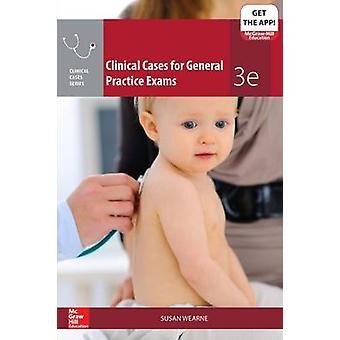 Klinische gevallen voor algemene praktijkexamens van Susan Wearne