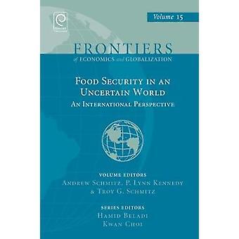 Food Security in an Uncertain World by Andrew Schmitz