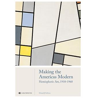 Making the Americas Modern by Edward Sullivan