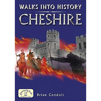 Walks into History Cheshire by Brian Conduit