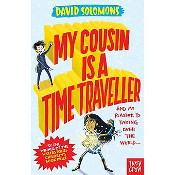 My Cousin Is a Time Traveller by David Solomons