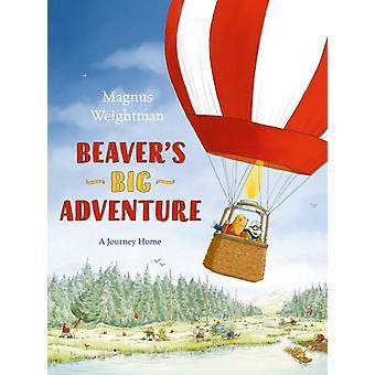 Beavers Big Adventure by Magnus Weightman