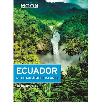 Moon Ecuador amp the Galapagos Islands Seventh Edition by Bethany Pitts
