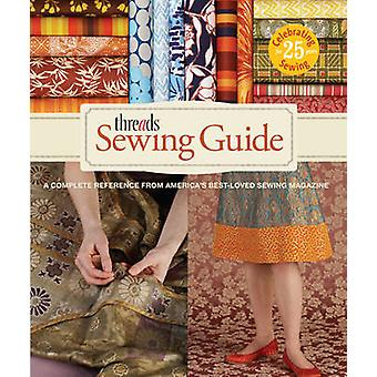 Threads Sewing Guide A Complete Reference from Americas BestLoved Sewing Magazine by Edited by Beth Baumgartel