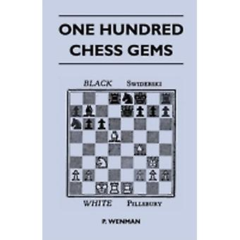 One Hundred Chess Gems by Wenman & P.