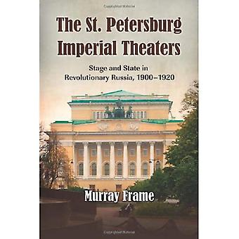 The St.Petersburg Imperial Theaters: Stage and State in Revolutionary Russia, 1900-1920