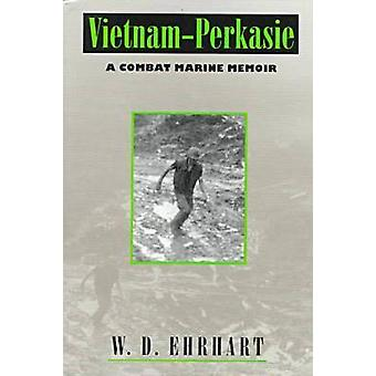 Vietnam-Perkasie - A Combat Marine Memoir (2nd Revised edition) by W.