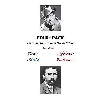 Four Pack Four Essays on Aspects of Human Nature by Shreeve & Kent W.