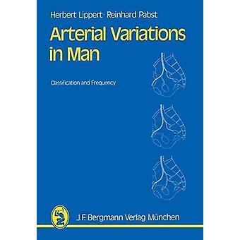 Arterial Variations in Man  Classification and Frequency by Lippert & Hans