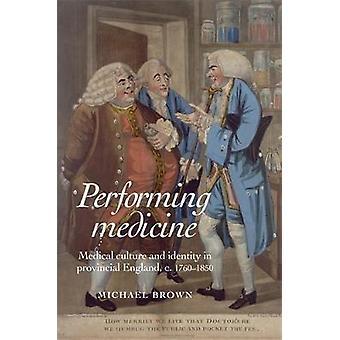Performing Medicine di Michael Brown