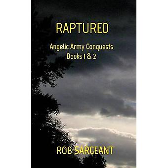 Raptured by Sargeant & Rob