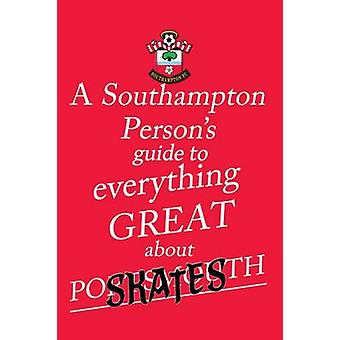 A Southampton Persons Guide To Everything Great About Portsmouth by Saint & Sandy