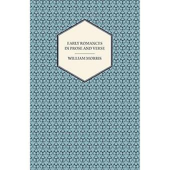 Early Romances in Prose and Verse by Morris & William