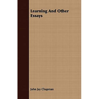 Learning And Other Essays by Chapman & John Jay