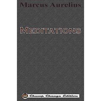 Meditations Chump Change Edition by Aurelius & Marcus