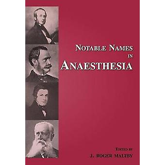 Notable Names in Anaesthesia by Maltby & Roger