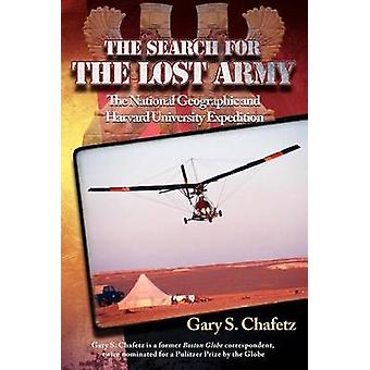 The Search for the Lost Army The National Geographic and Harvard University Expedition by Chafetz & Gary S.